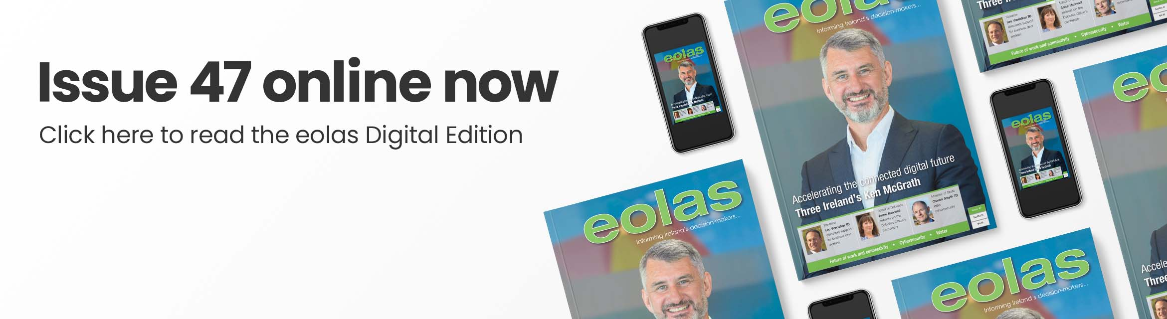 Issue 47 online now • Read the eolas Digital Edition